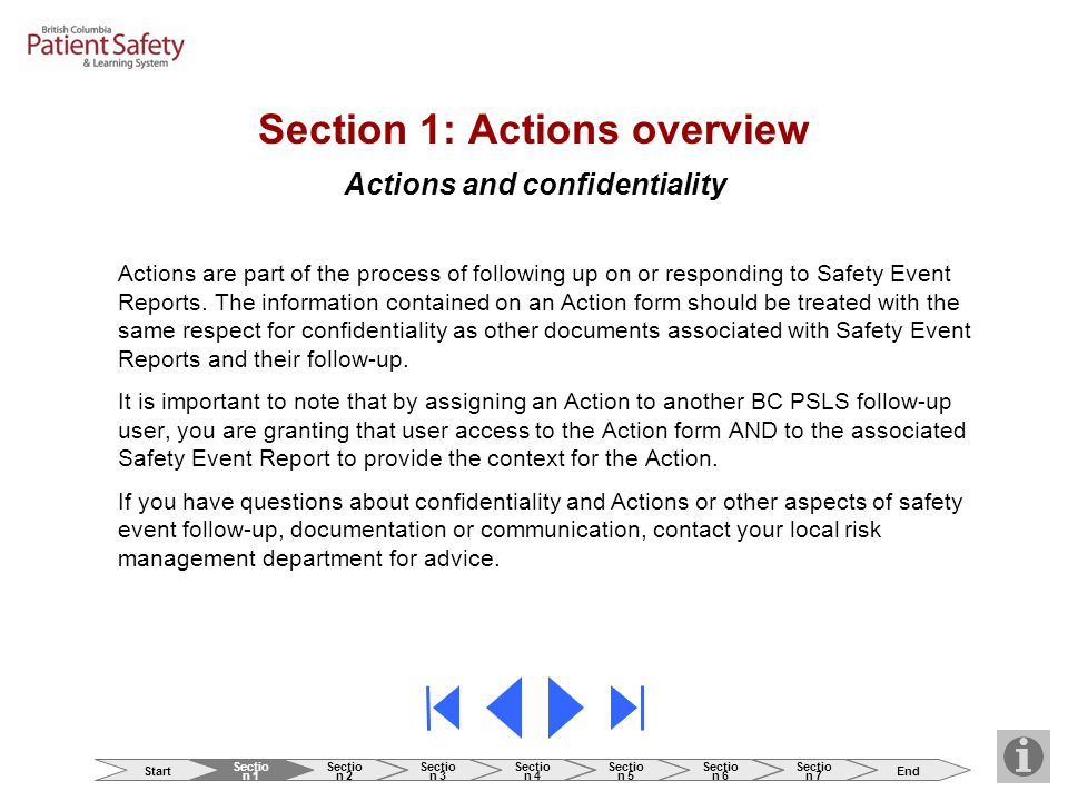Section 1: Actions overview Actions and confidentiality Actions are part of the process of following up on or responding to Safety Event Reports.