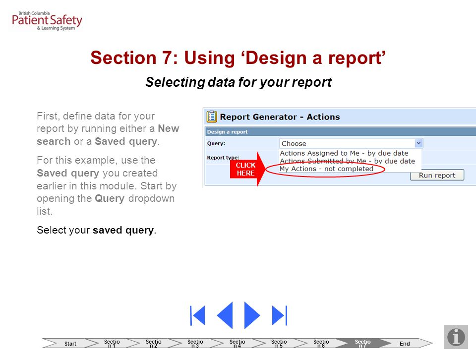 Selecting data for your report Section 7: Using 'Design a report' First, define data for your report by running either a New search or a Saved query.