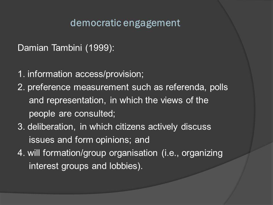 democratic engagement Damian Tambini (1999): 1. information access/provision; 2.