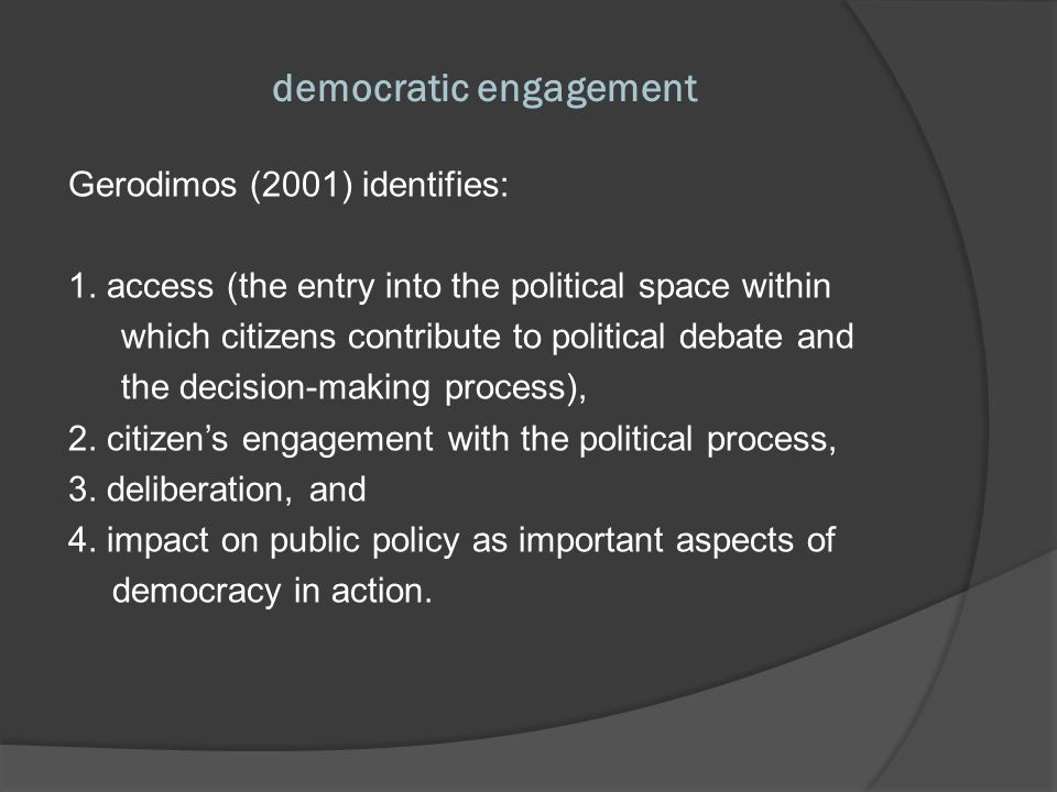 democratic engagement Manuel Castells (2005): ICTs add new global dimension.
