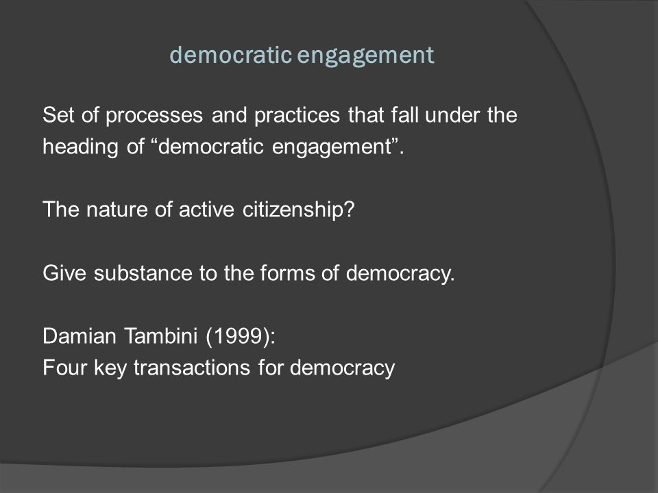 democratic engagement Damian Tambini (1999): 1.information access/provision; 2.