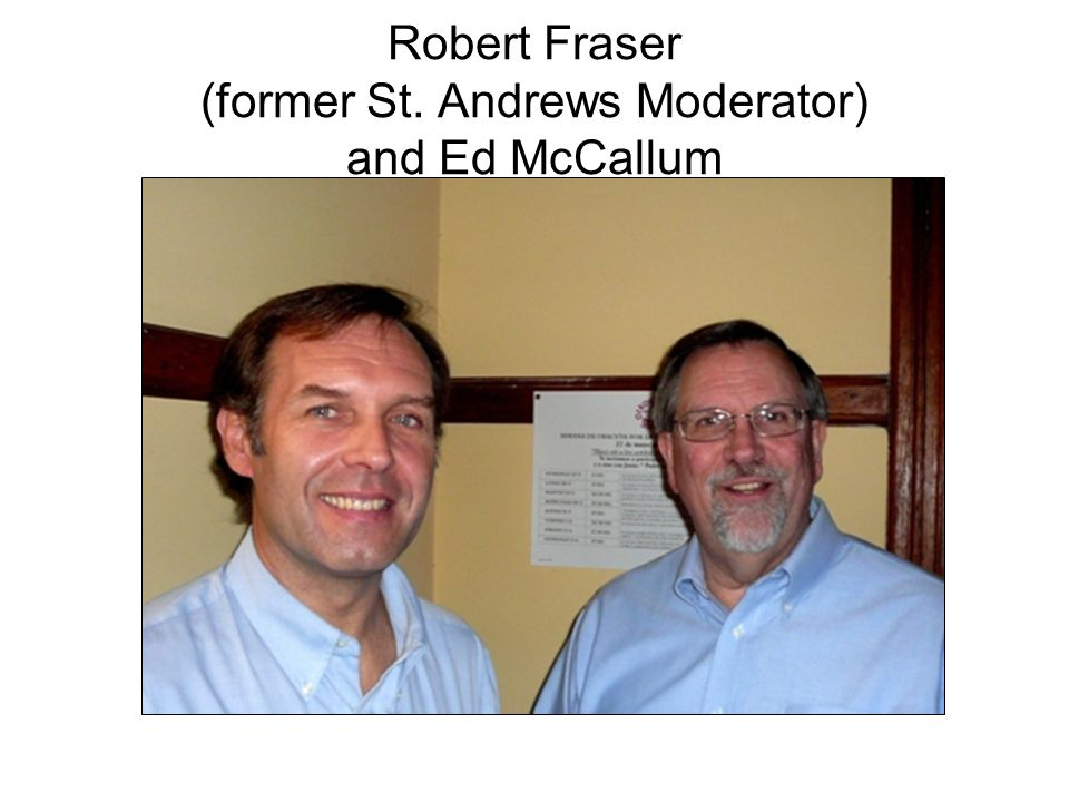 Robert Fraser (former St. Andrews Moderator) and Ed McCallum