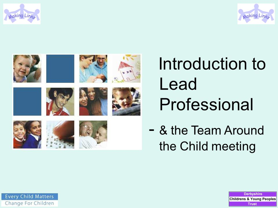 Introduction to Lead Professional - & the Team Around the Child meeting