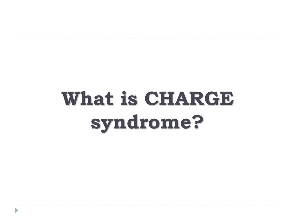 What is CHARGE syndrome?