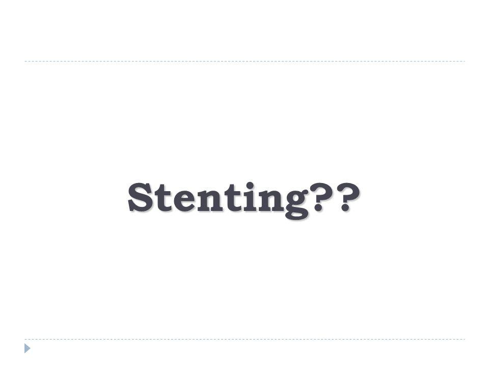 Stenting??