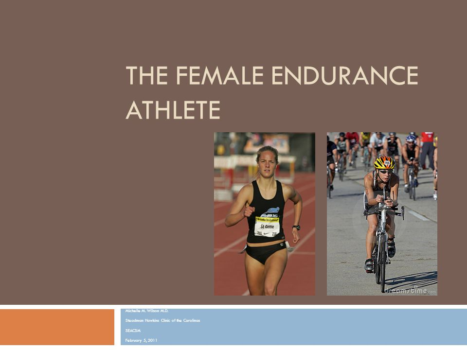 Objectives  Uniqueness of the female endurance athlete  Discuss interrelationships:  Energy availability  Menstruation Iron status  Bone health Vitamin D  Conclusion