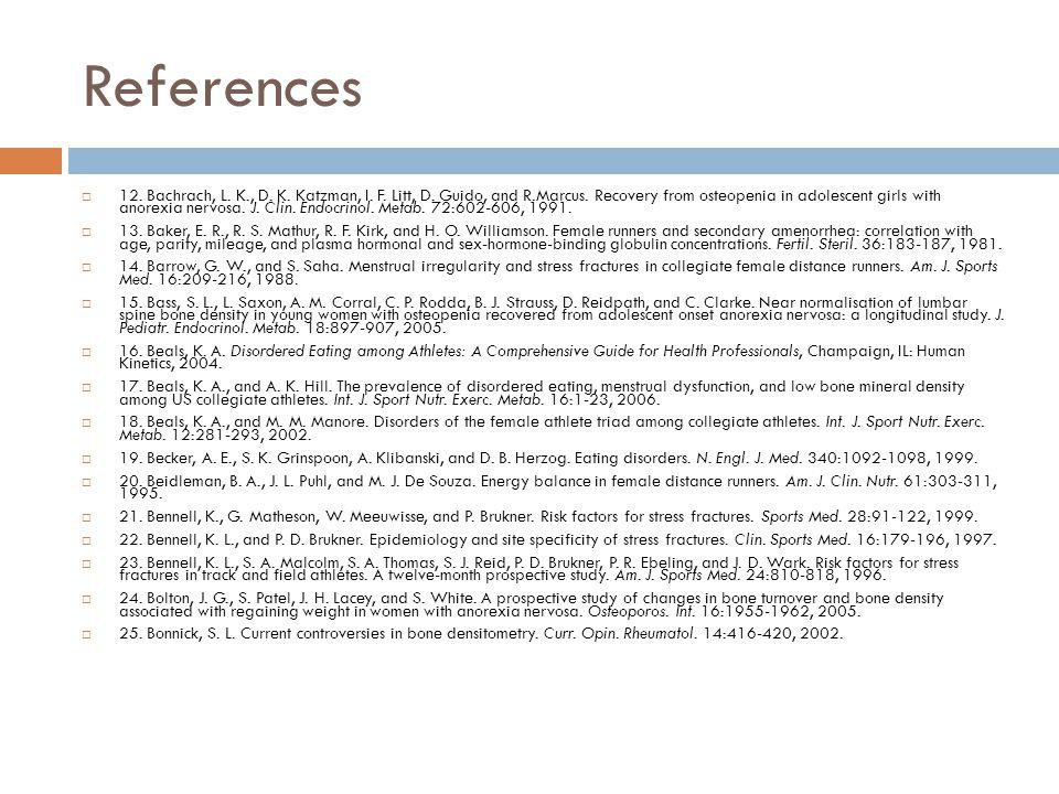 References  12. Bachrach, L. K., D. K. Katzman, I.