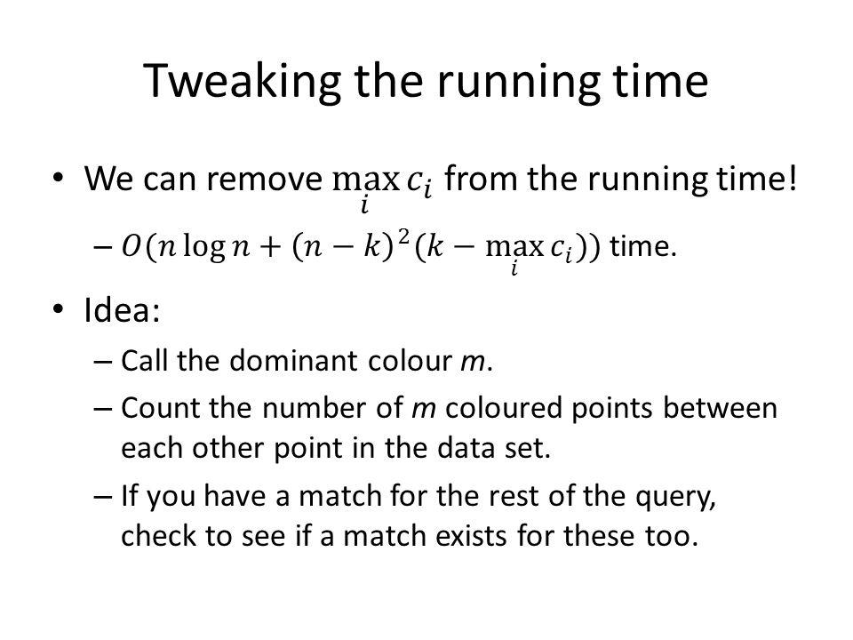 Tweaking the running time