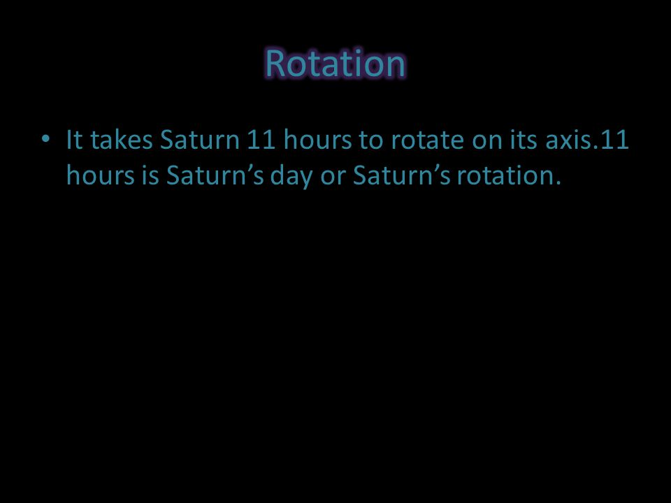 It takes Saturn 29.1 years to revolve around the sun.