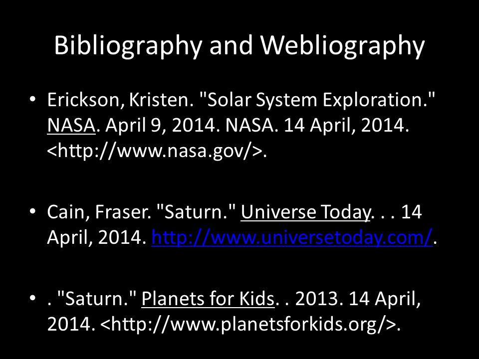 Bibliography and Webliography Erickson, Kristen. Solar System Exploration. NASA.