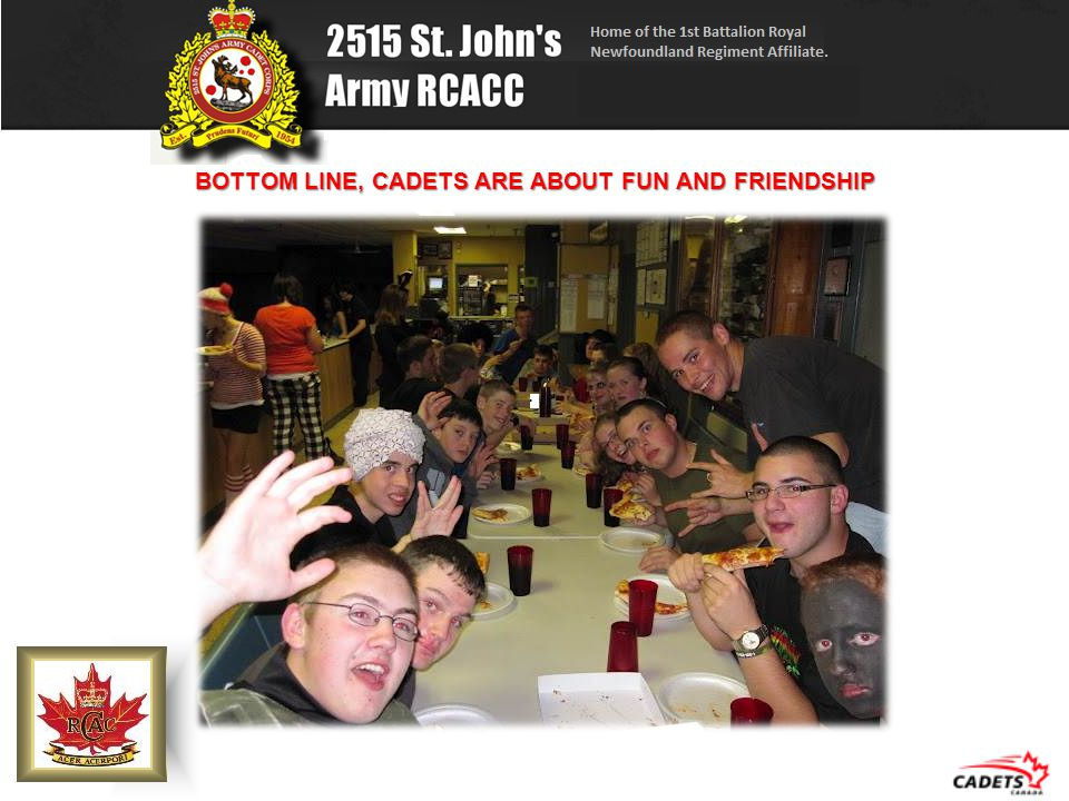 BOTTOM LINE, CADETS ARE ABOUT FUN AND FRIENDSHIP