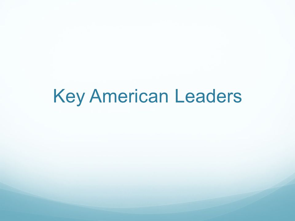Key American Leaders