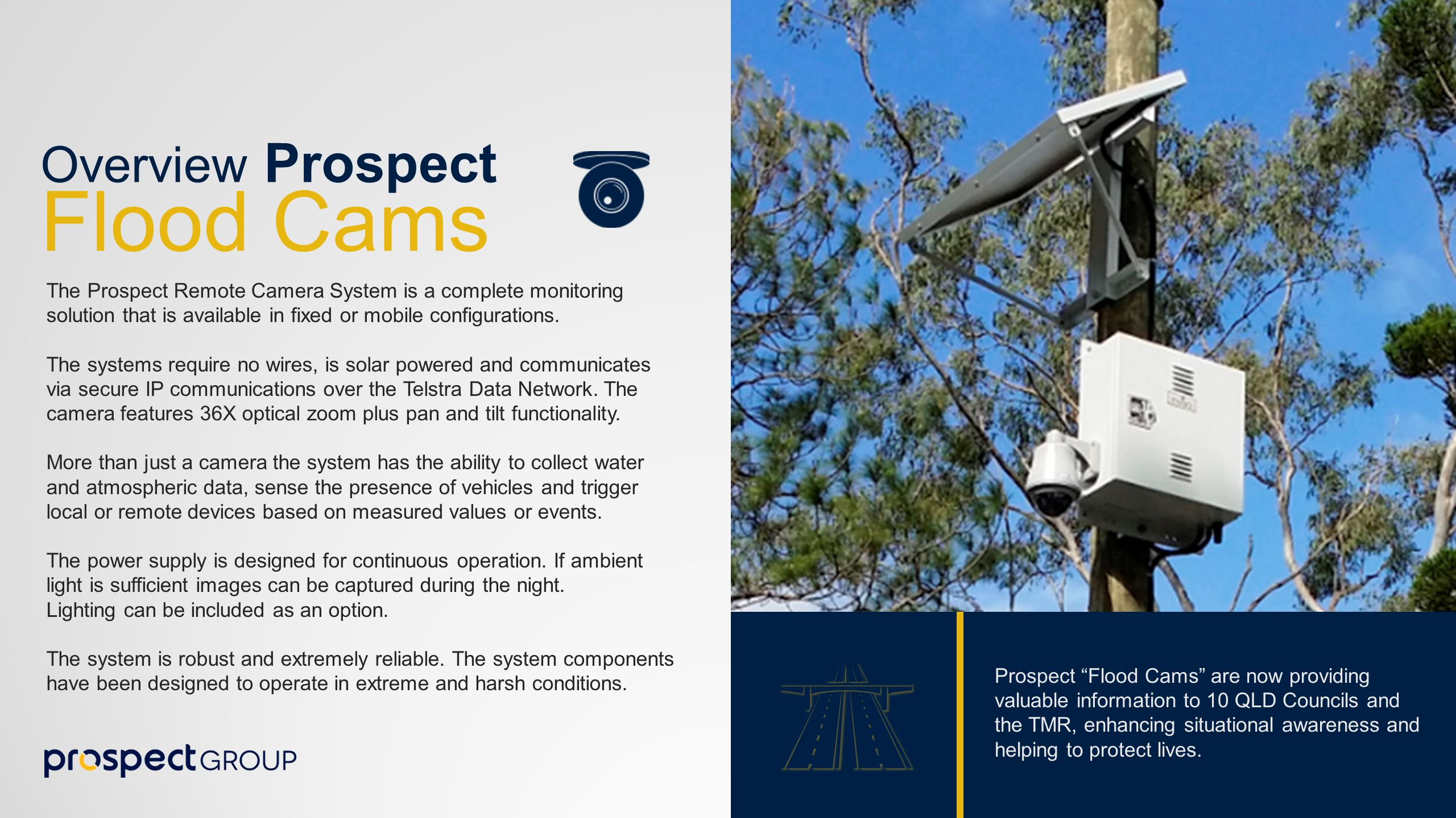 01 Overview Prospect Flood Cams The Prospect Remote Camera System is a complete monitoring solution that is available in fixed or mobile configurations.