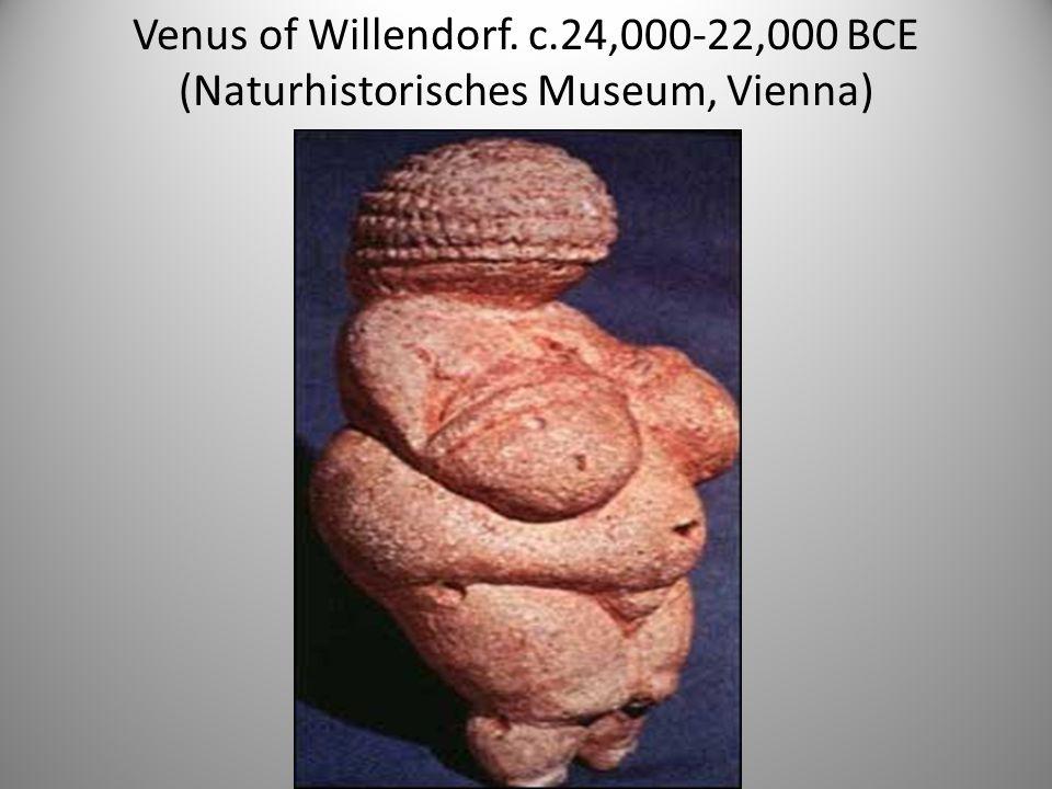 Venus of Willendorf. c.24,000-22,000 BCE (Naturhistorisches Museum, Vienna)