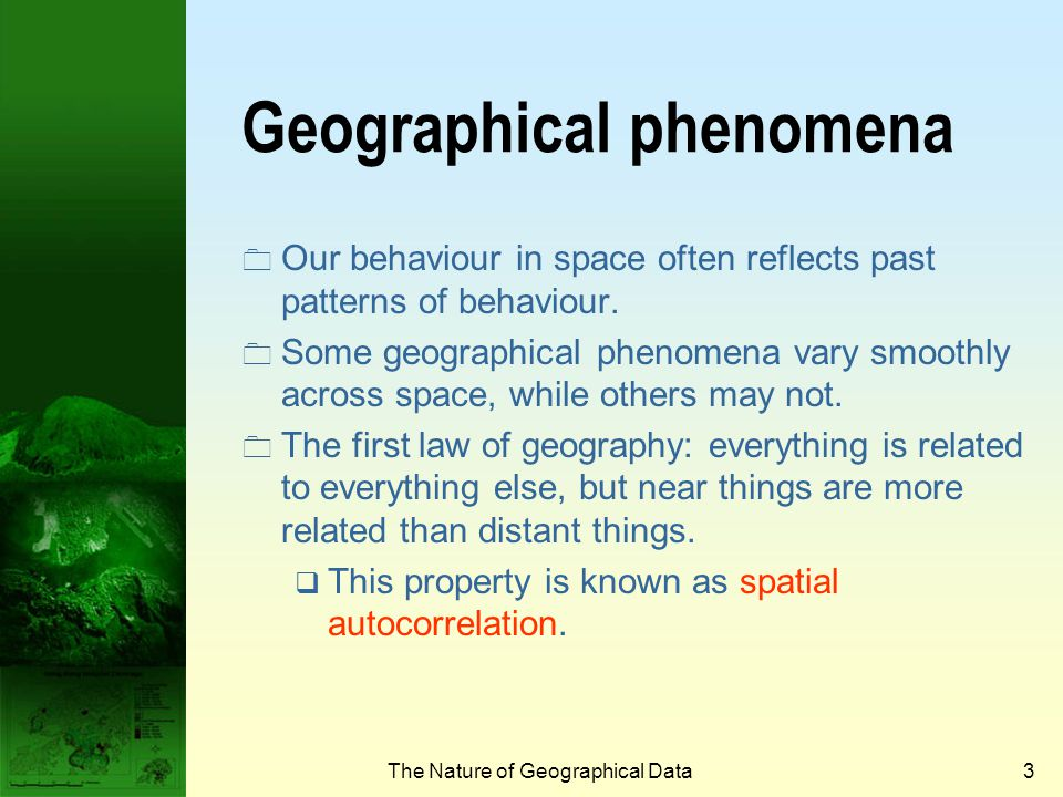 2  Geographical phenomena  Spatial autocorrelation and scale  Spatial sampling  Spatial interpolation  Uncertainty of geographical data