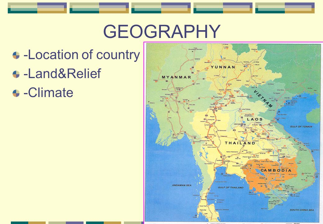 GEOGRAPHY -Location of country -Land&Relief -Climate