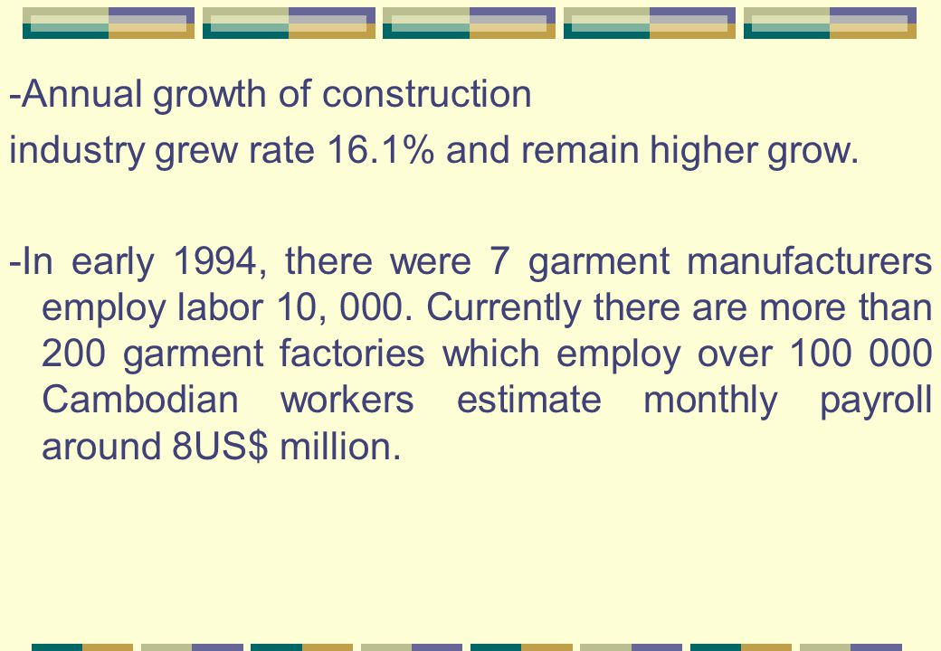 -Annual growth of construction industry grew rate 16.1% and remain higher grow.