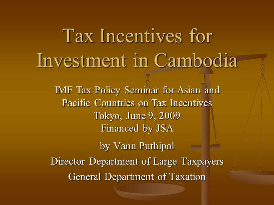 Contents Major Taxes in Cambodia Major Taxes in Cambodia Tax Incentives: Tax Incentives: Law on Investment 1993 Law on Investment 1993 Finance Act 2001 Finance Act 2001 Prakas No 303.MEF.TD 2001 Prakas No 303.MEF.TD 2001 Amended Law on Investment 2004 & Prakas No 302 MEF.TD 2005 Amended Law on Investment 2004 & Prakas No 302 MEF.TD 2005 Prakas No 298 MEF.TD 2005 Prakas No 298 MEF.TD 2005 Prakas No 305 MEF.TD 2008 Prakas No 305 MEF.TD 2008 Tax Incentives in exchange with Labors' Wages and Conclusion Tax Incentives in exchange with Labors' Wages and Conclusion