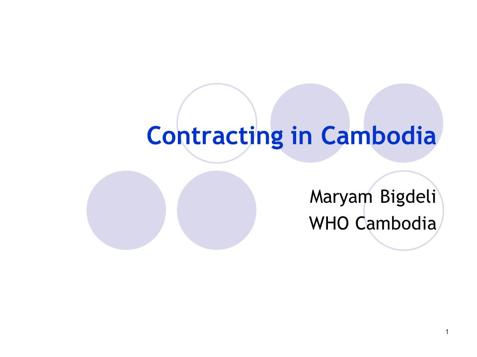 1 Contracting in Cambodia Maryam Bigdeli WHO Cambodia
