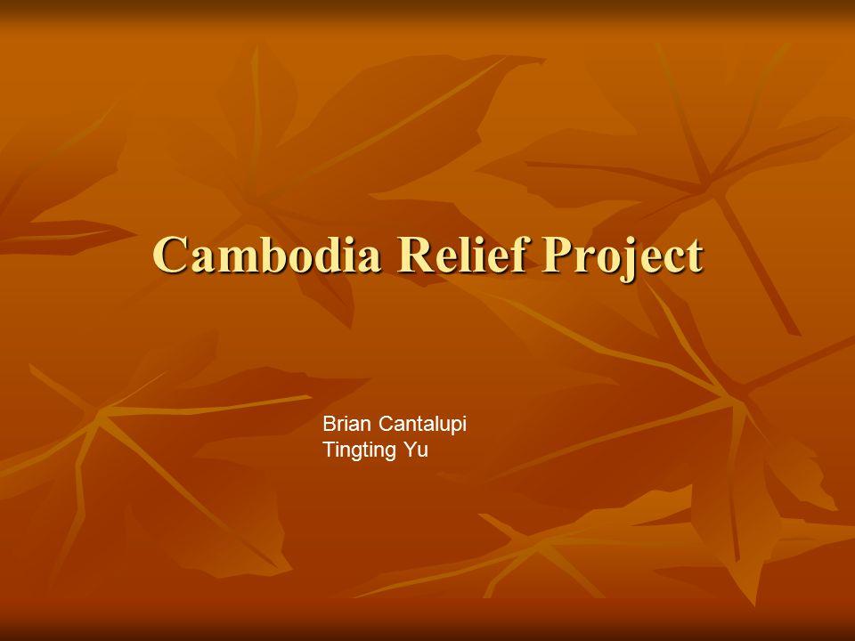 Cambodia Relief Project Brian Cantalupi Tingting Yu