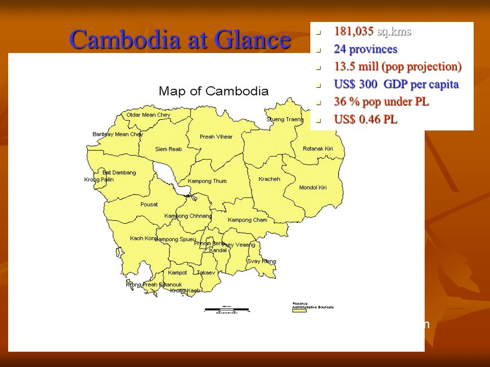 Cambodia at Glance Thailand Gulf of Thailand Vietnam Laos Cambodia is one of the poorest countries in East Asia.