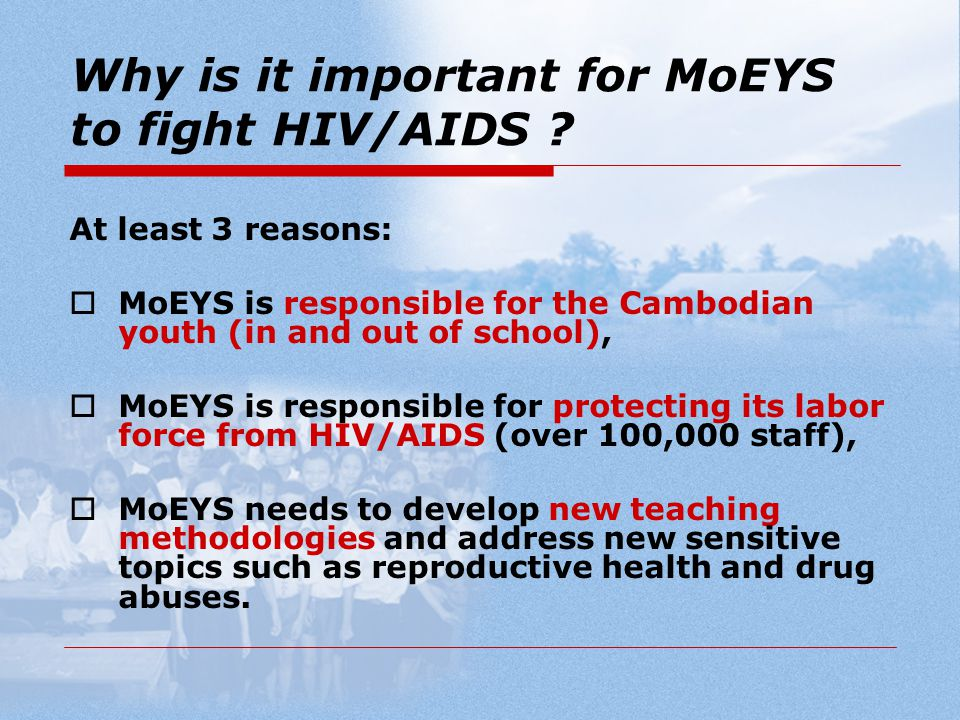 Why is it important for MoEYS to fight HIV/AIDS .
