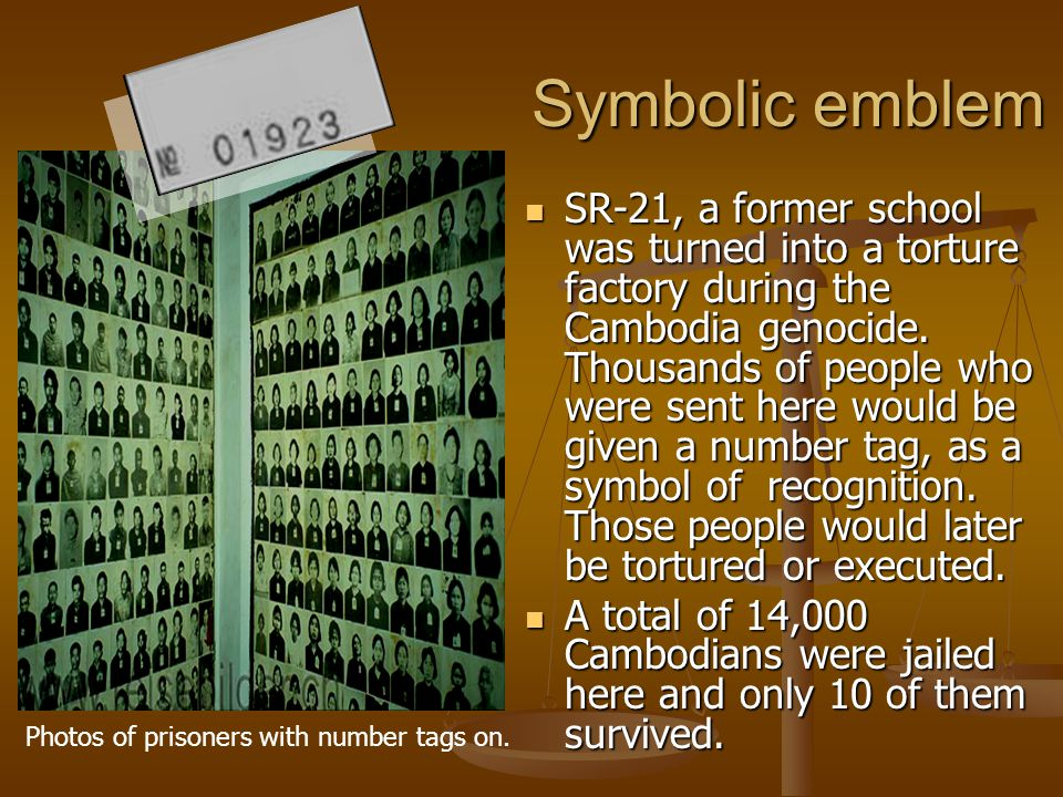 Symbolic emblem SR-21, a former school was turned into a torture factory during the Cambodia genocide. Thousands of people who were sent here would be