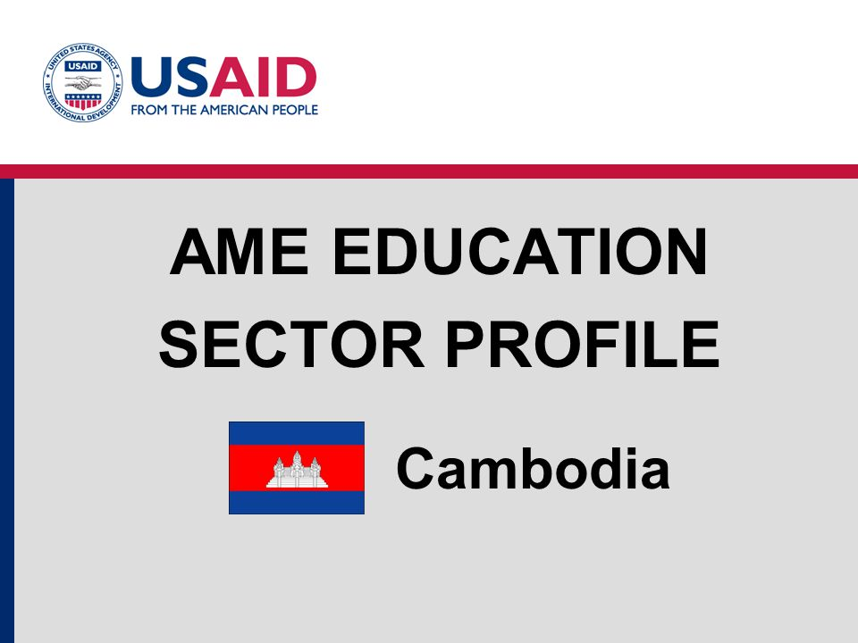 Cambodia AME EDUCATION SECTOR PROFILE