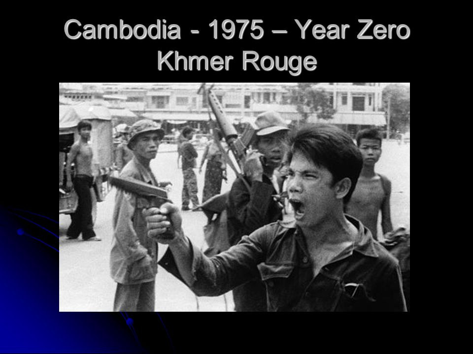 Cambodia - 1975 – Year Zero Khmer Rouge