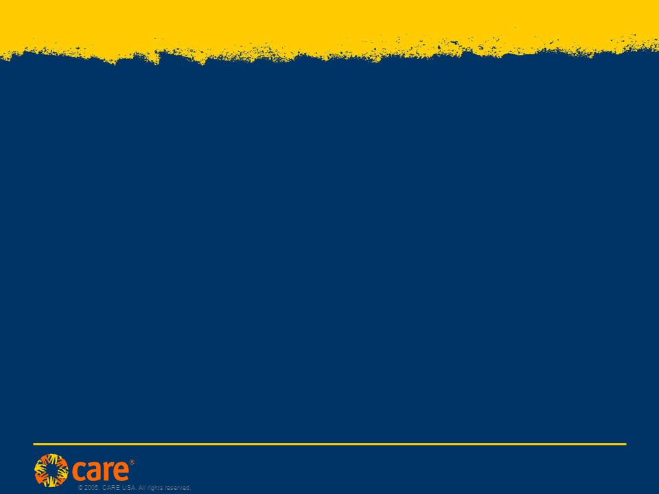 ® © 2005, CARE USA. All rights reserved.