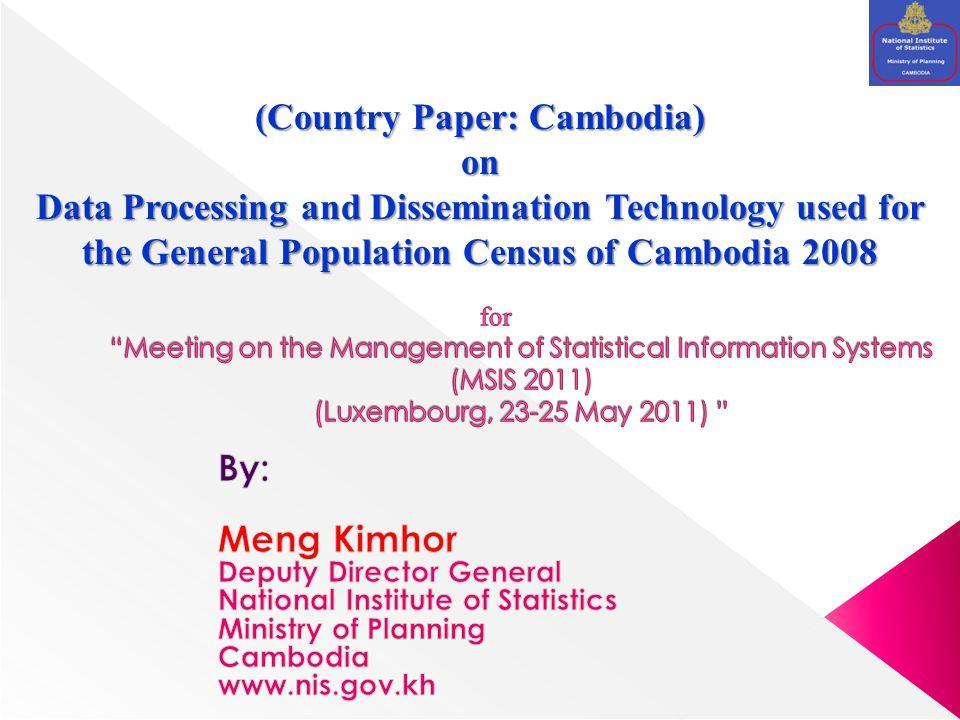  The some figure of 2008 Population Census have posted in www.nis.gov. kh website. www.nis.gov. kh