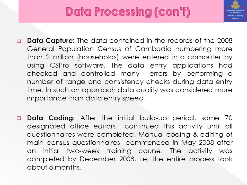  Data Editing: The CSPRO editing program was executed three times on each data set.