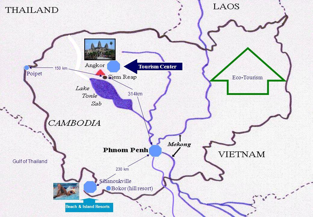 18 Eco-Tourism Tourism Center Poipet Sihanoukville Gulf of Thailand 314km 230 km 150 km Beach & Island Resorts Bokor (hill resort)