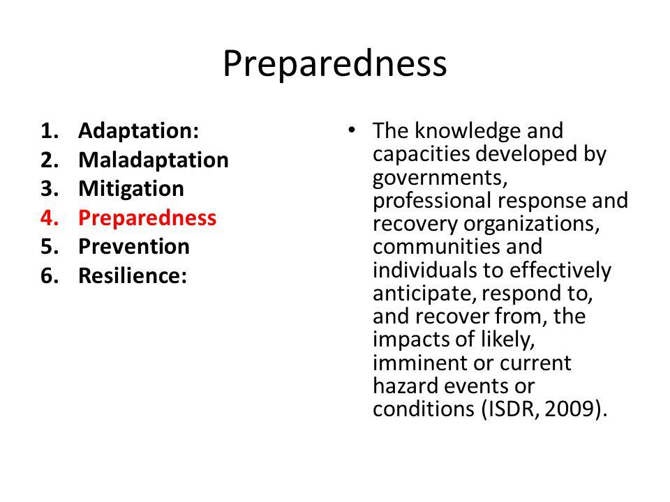 Prevention 1.Adaptation: 2.Maladaptation 3.Mitigation 4.Preparedness 5.
