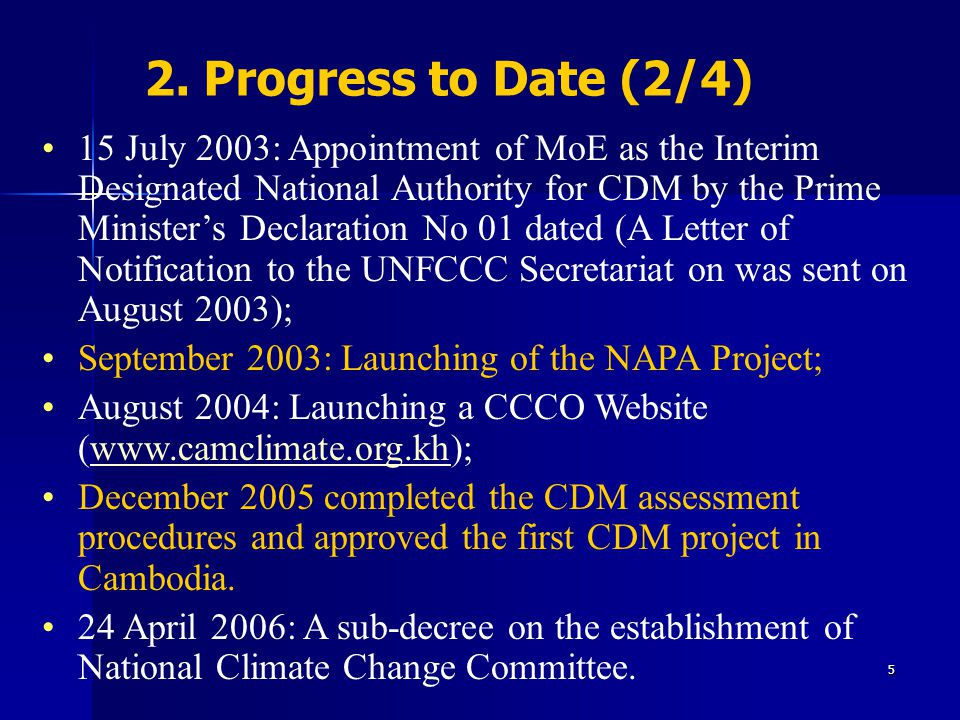 5 2. Progress to Date (2/4) 15 July 2003: Appointment of MoE as the Interim Designated National Authority for CDM by the Prime Minister's Declaration