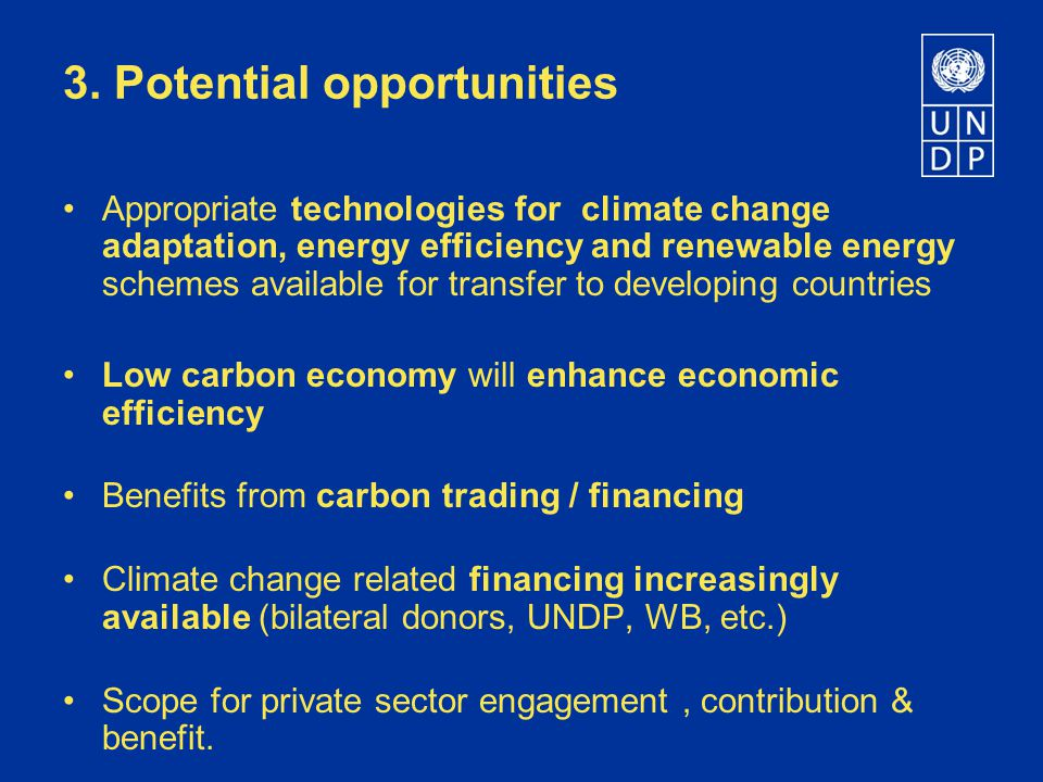 3. Potential opportunities Appropriate technologies for climate change adaptation, energy efficiency and renewable energy schemes available for transf