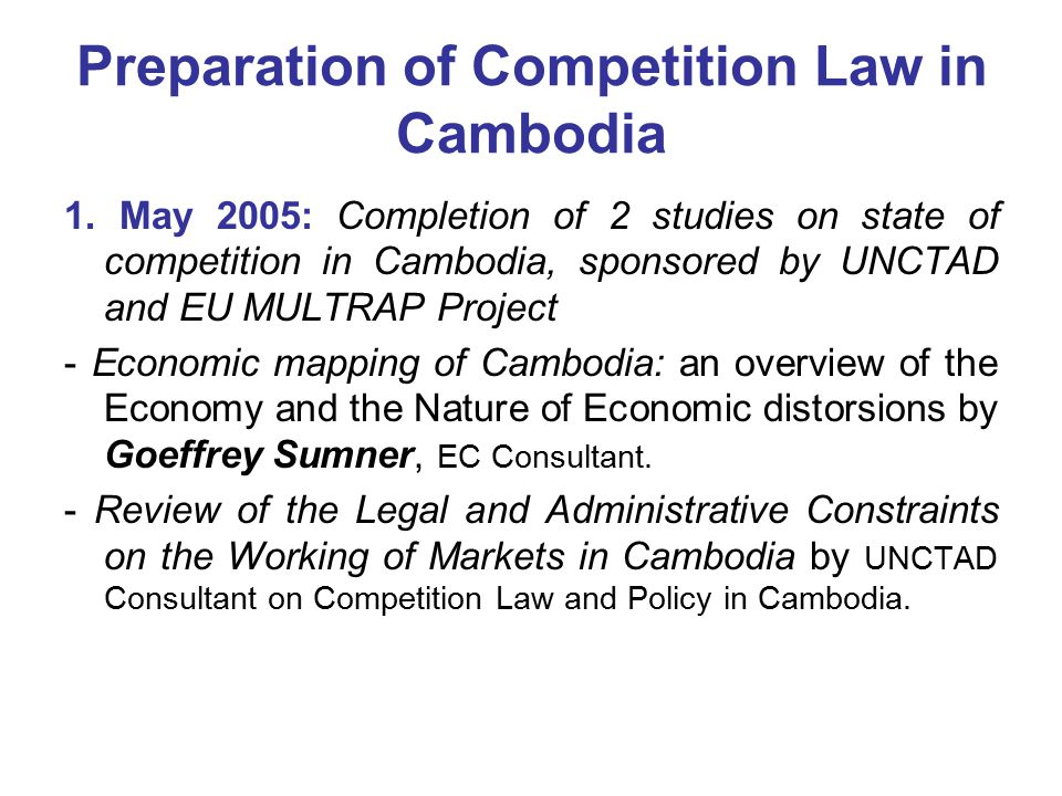 Preparation of Competition Law in Cambodia 1.