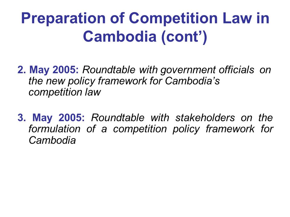 Preparation of Competition Law in Cambodia (cont') 2.