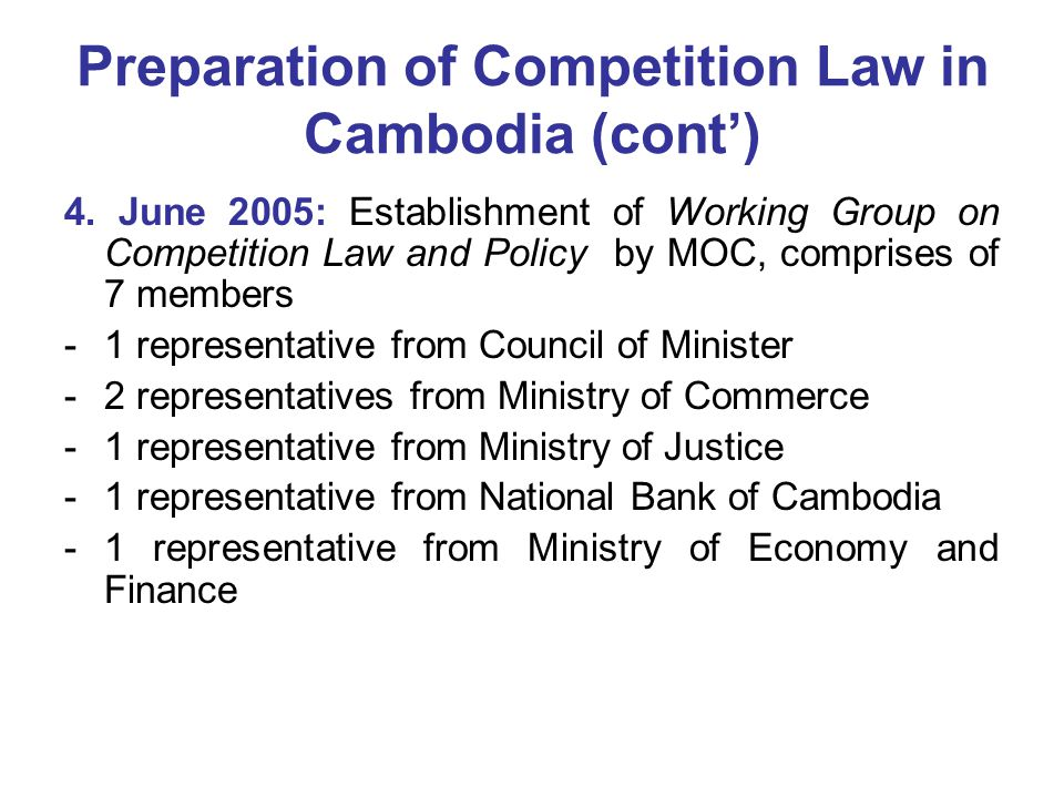 Preparation of Competition Law in Cambodia (cont') 5.