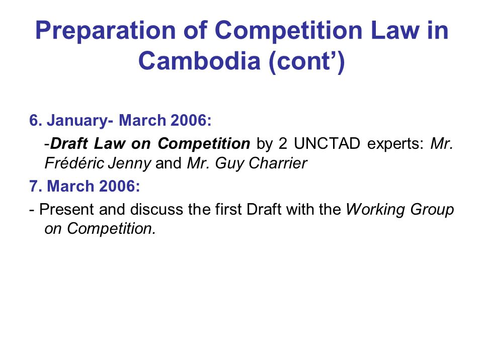 Preparation of Competition Law in Cambodia (cont') 6.