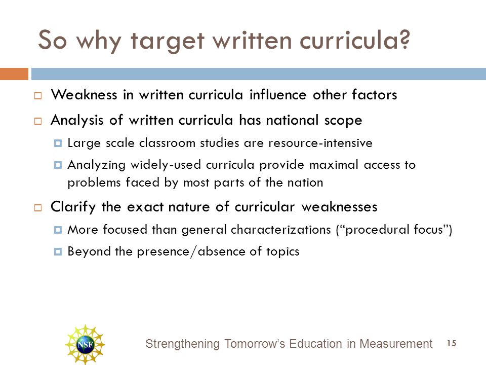 Strengthening Tomorrow's Education in Measurement So why target written curricula.