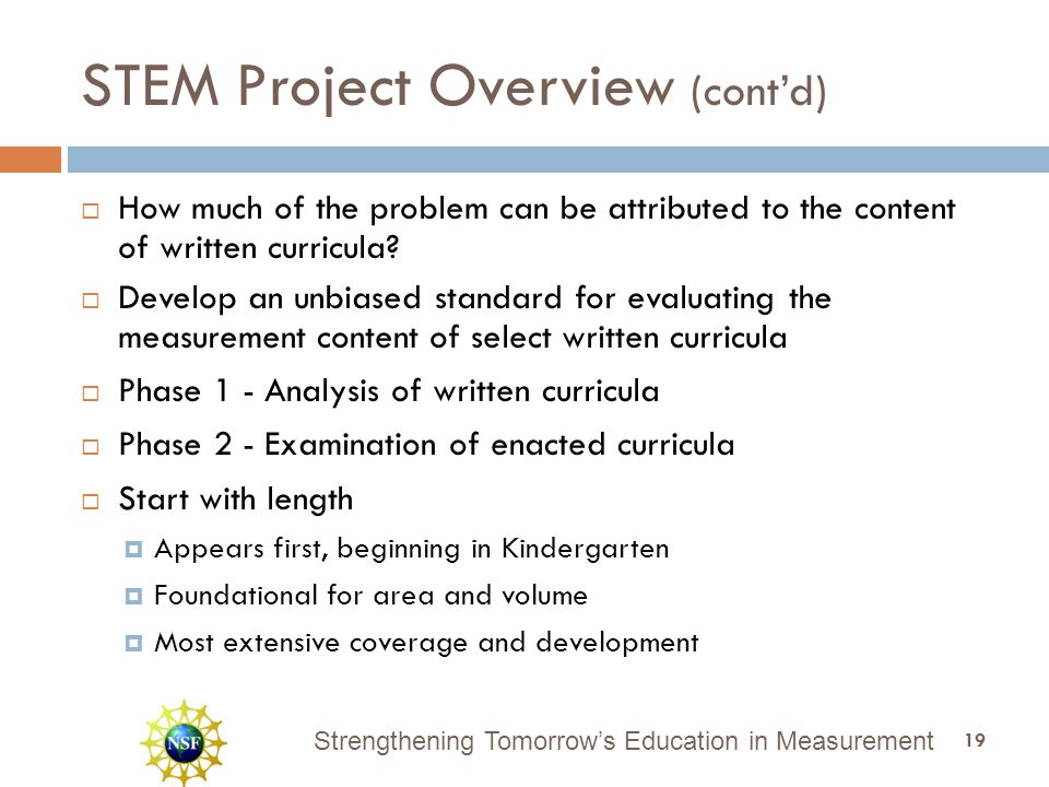 Strengthening Tomorrow's Education in Measurement STEM Project Overview (cont'd)  How much of the problem can be attributed to the content of written curricula.