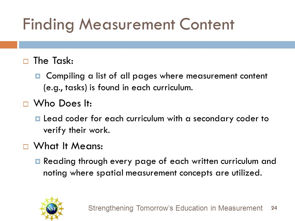 Strengthening Tomorrow's Education in Measurement Finding Measurement Content  The Task:  Compiling a list of all pages where measurement content (e.g., tasks) is found in each curriculum.
