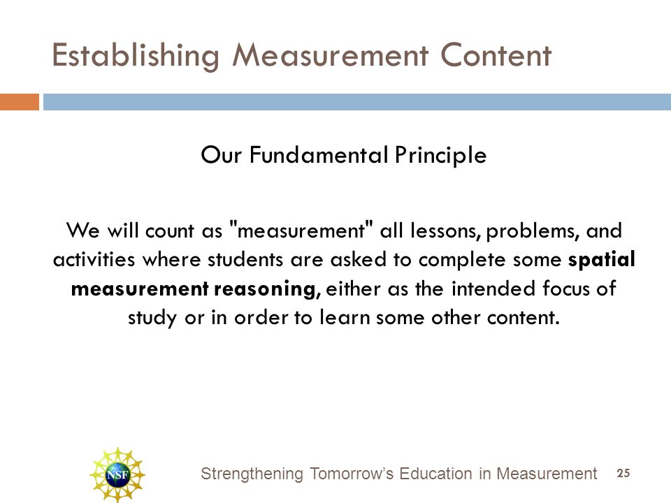 Strengthening Tomorrow's Education in Measurement Establishing Measurement Content Our Fundamental Principle We will count as
