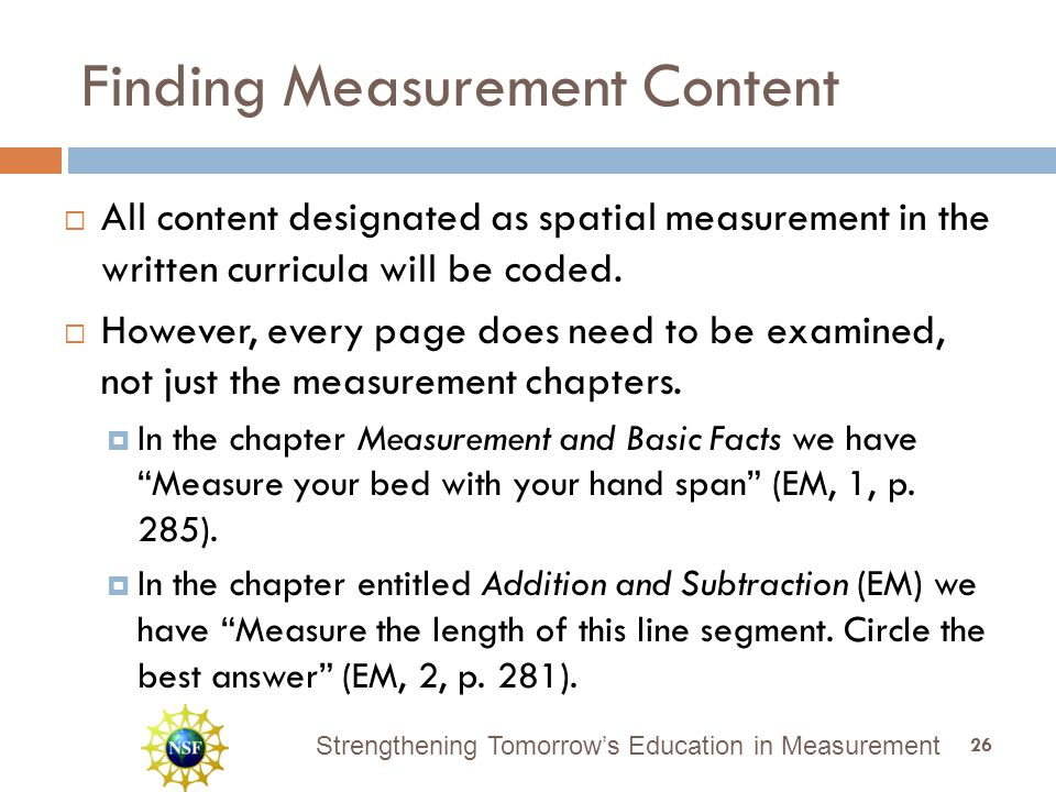 Strengthening Tomorrow's Education in Measurement Finding Measurement Content  All content designated as spatial measurement in the written curricula will be coded.