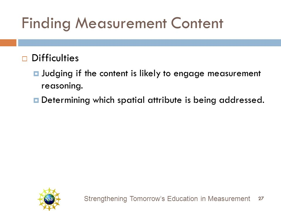 Strengthening Tomorrow's Education in Measurement Finding Measurement Content  Difficulties  Judging if the content is likely to engage measurement reasoning.