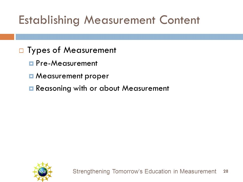 Strengthening Tomorrow's Education in Measurement Establishing Measurement Content  Types of Measurement  Pre-Measurement  Measurement proper  Rea