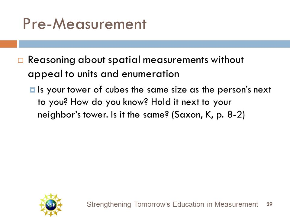 Strengthening Tomorrow's Education in Measurement Pre-Measurement  Reasoning about spatial measurements without appeal to units and enumeration  Is