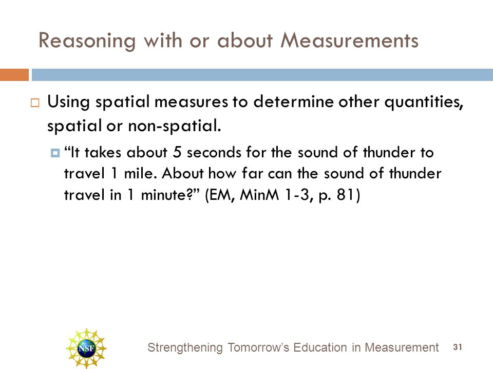 Strengthening Tomorrow's Education in Measurement Reasoning with or about Measurements  Using spatial measures to determine other quantities, spatial or non-spatial.