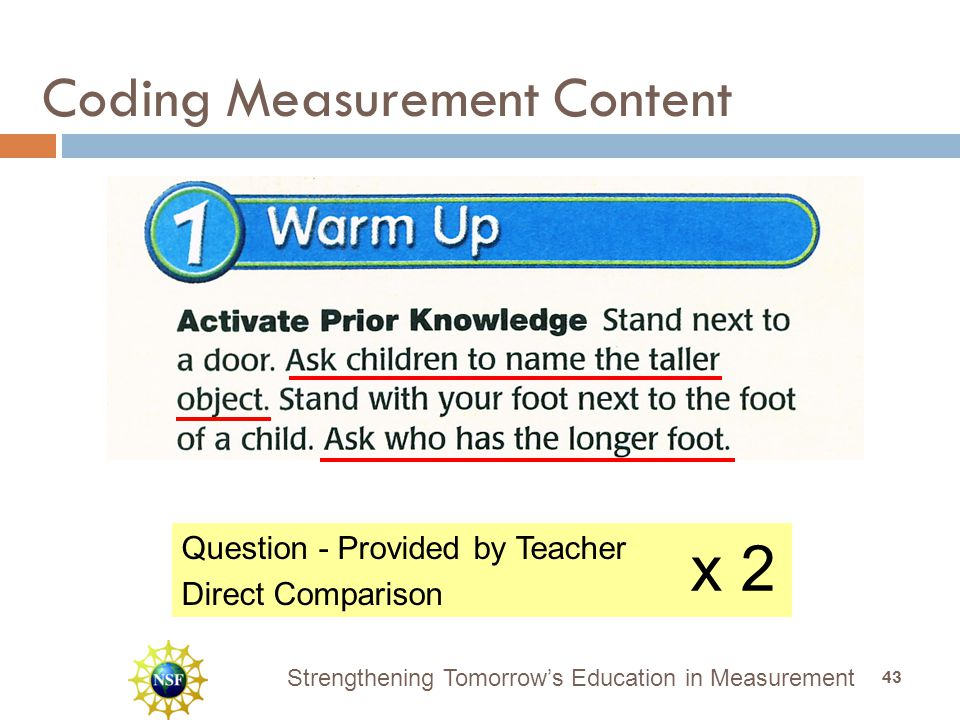 Strengthening Tomorrow's Education in Measurement Coding Measurement Content Question - Provided by Teacher Direct Comparison x 2 43